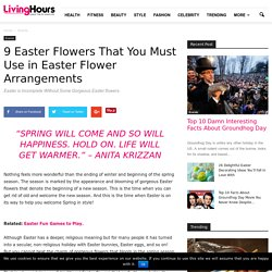9 Easter Flowers That You Must Use in Easter Flower Arrangements