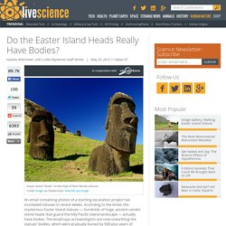 Do the Easter Island Heads Really Have Bodies?