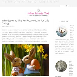 Why Easter Is The Perfect Holiday For Gift Giving