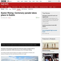 Easter Rising: Centenary parade takes place in Dublin