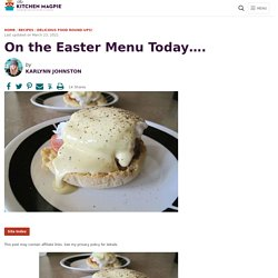 On the Easter Menu Today....
