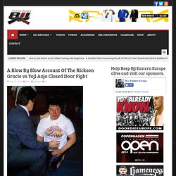 Bjj Eastern Europe – A Blow By Blow Account Of The Rickson Gracie vs Yoji Anjo Closed Door Fight
