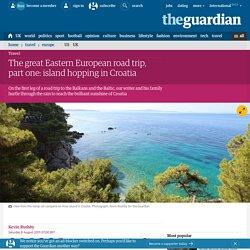 The great Eastern European road trip, part one: island hopping in Croatia