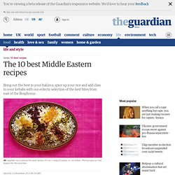 The 10 best Middle Eastern recipes