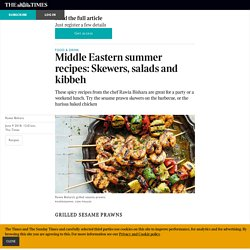 Middle Eastern summer recipes: Skewers, salads and kibbeh