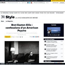 Bret Easton Ellis : confessions d'un American Psycho