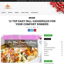 Top 12 Easy Fall Casseroles For Your Comfort Dinner