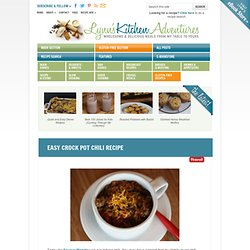 Easy Crock Pot Chili Recipe — Lynn's Kitchen Adventures