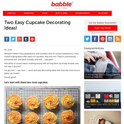 Two Easy Cupcake Decorating Ideas!