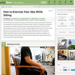 7 Easy Ways to Exercise Your Abs While Sitting