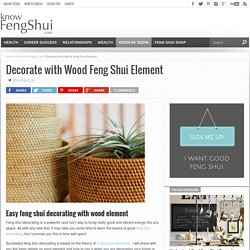 Easy Feng Shui Decorating with Wood Element