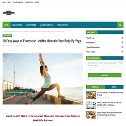 10 Easy Ways of Fitness for Healthy Maintain Your Body By Yoga