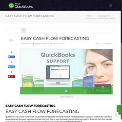 Easy Cash Flow Forecasting with help of Quickbooks,to Know more -call 1800-945-0645