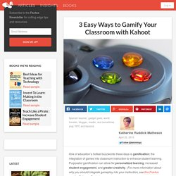 3 Easy Ways to Gamify Your Classroom with Kahoot