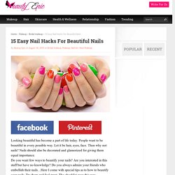 15 Easy Nail Hacks For Beautiful Nails