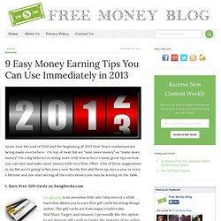 9 Easy Money Earning Tips You Can Use Immediately in 2013