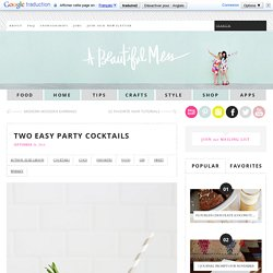 Two Easy Party Cocktails