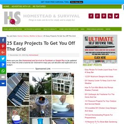 25 Easy Projects To Get You Off The Grid