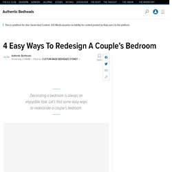 4 Easy Ways To Redesign A Couple's Bedroom