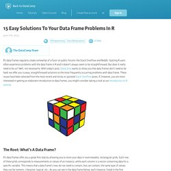 15 Easy Solutions To Your Data Frame Problems In R