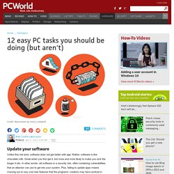 12 easy PC tasks you should be doing (but aren't)