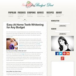 Easy At Home Teeth Whitening for Any Budget | The Budget Diet