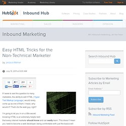 Easy HTML Tricks for the Non-Technical Marketer