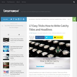 Seven Easy Tricks to Write Catchy Headlines