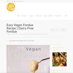 Easy Vegan Fondue Recipe