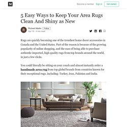 5 Easy Ways to Keep Your Area Rugs Clean And Shiny as New