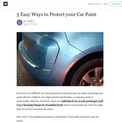 5 Easy Ways to Protect your Car Paint - HK - Medium