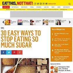 30 Easy Ways to Stop Eating So Much Sugar