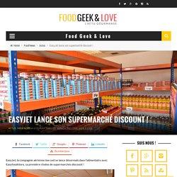 EasyJet lance son supermarché discount
