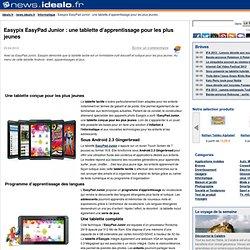 Easypix EasyPad Junior : une tablette d'apprentissage pour les plus jeunes