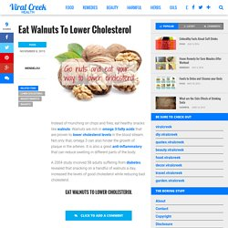 Eat Walnuts To Lower Cholesterol