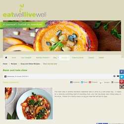 Eat Well Live Well - Bean and kale stew