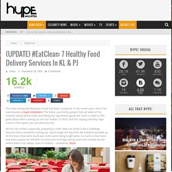 (UPDATE) #EatClean: 7 Healthy Food Delivery Services In KL & PJ
