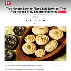 14 Epic Eateries in Kolkata That Every Food Lover Must Visit