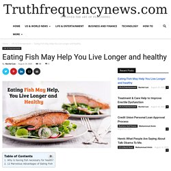 Eating Fish May Help You Live Longer and healthy