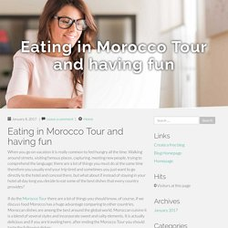 Eating in Morocco Tour and having fun