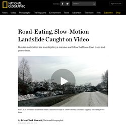 Road-Eating, Slow-Motion Landslide Caught on Video