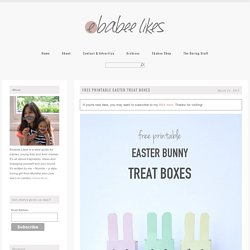 ebabee likes:Free printable Easter boxes