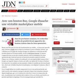 Avec son bouton Buy, Google ébauche une véritable marketplace mobile - JDN