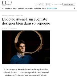 Ludovic Avenel : un ébéniste designer bien dans son époque - Elle Décoration