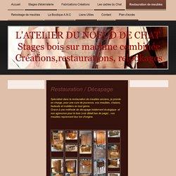"""""""L'Atelier du Noeud de Chat"""" Stage d'ébénisterie - Restauration de meubles"""