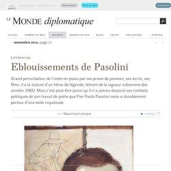 Eblouissements de Pasolini, par Sébastien Lapaque (Le Monde diplomatique, novembre 2015)