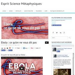 Ebola : ce qu'on ne vous dit pas sur Ebola