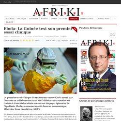 Ebola- La Guinée test son premier essai clinique