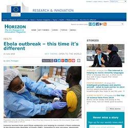 HORIZON MAGAZINE (EU) 21/06/18 Ebola outbreak – this time it's different