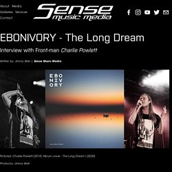 EBONIVORY - The Long Dream — Sense Music Media